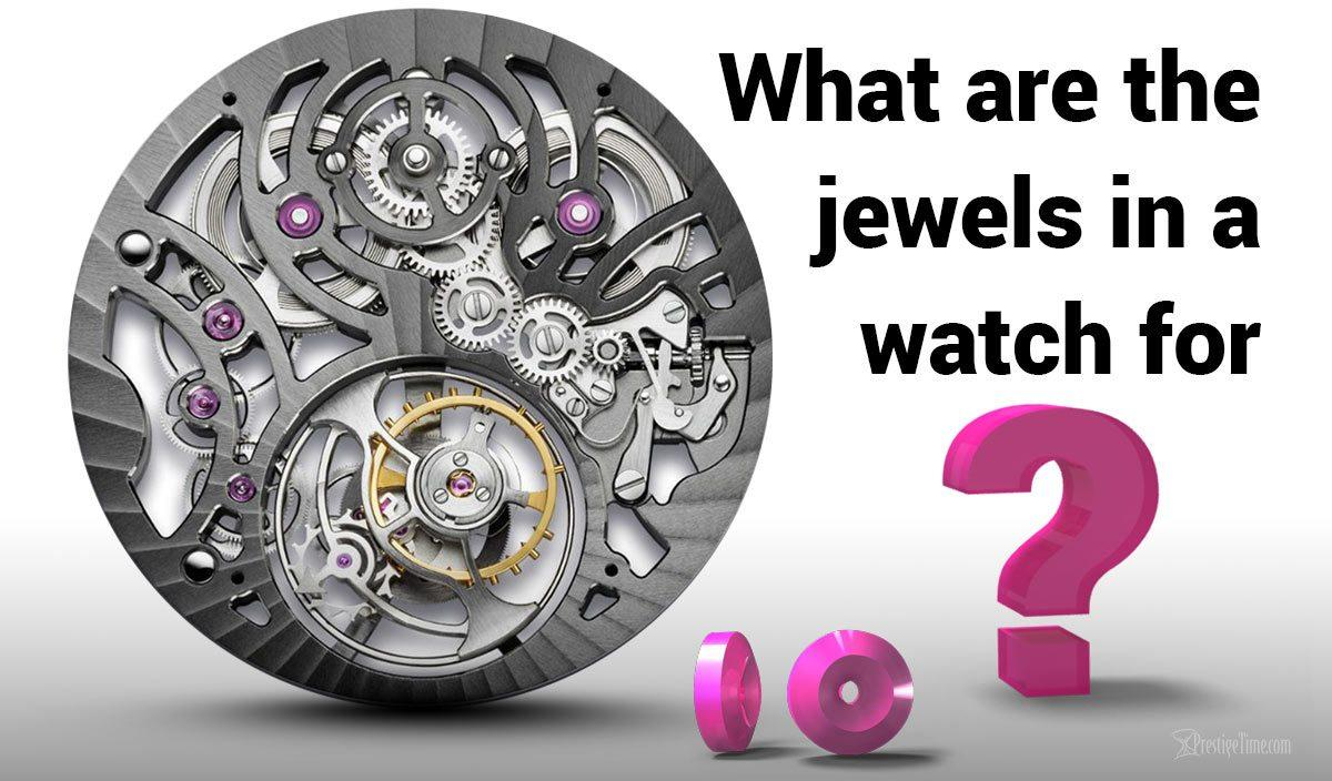 What Are The Jewels in a Watch For?